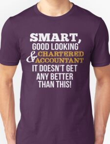 Smart Good Looking Chartered Accountant T-Shirt