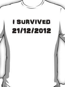 I Survived December 21st 2012 T-Shirt