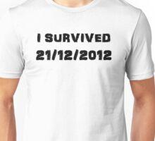 I Survived December 21st 2012 Unisex T-Shirt