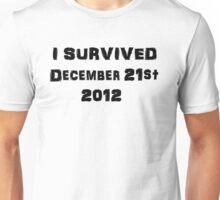 I Survived December 21st 2012 - USA version 2 Unisex T-Shirt