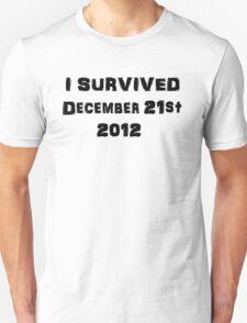 I Survived December 21st 2012 - USA version 2 T-Shirt