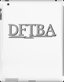 DFTBA (Grey) by Sean Middleton