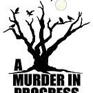 A Murder in Progress by pixelman