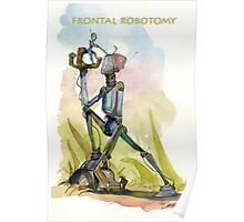 Frontal Robotomy Poster