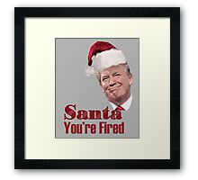 Funny Christmas Santa You're Fired Donald Trump  Framed Print