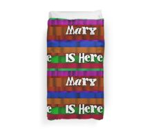 Mary is here Duvet Cover