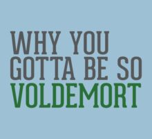 Why You Gotta Be So VOLDEMORT Kids Tee