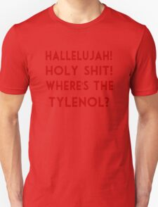 Halleljuah! Holy Shit! Where's The Tylenol? T-Shirt