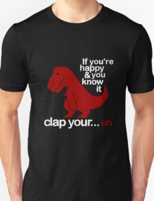 If you're happy and you know it.. T-Shirt