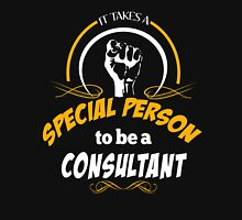 IT TAKES A SPECIAL PERSON TO BE A CONSULTANT T-Shirt