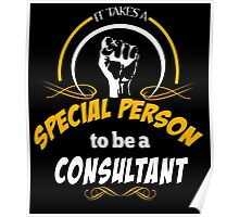 IT TAKES A SPECIAL PERSON TO BE A CONSULTANT Poster