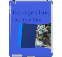 Famous humourous quotes series: The angels have the blue box dr who iPad Case/Skin