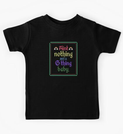 Ain't Nothing But A G Thing, Baby... Kids Tee