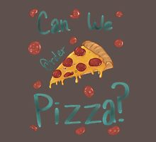 can we order pizza Unisex T-Shirt