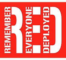 RED - Remember Everyone Deployed Photographic Print