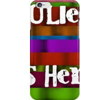 Julie is here iPhone Case/Skin