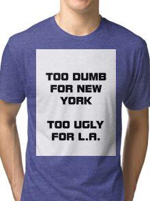 Dumb&Ugly Tri-blend T-Shirt