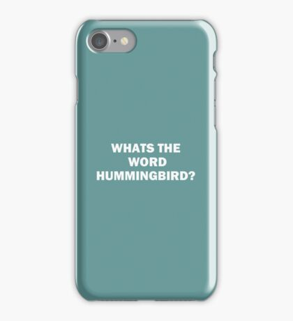 WHATS THE WORD HUMMINGBIRD? iPhone Case/Skin