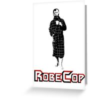 RobeCop Greeting Card