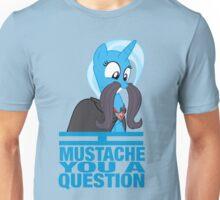 I mustache you a question - Trixie Unisex T-Shirt
