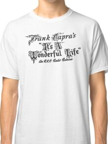 Wonderful Life Classic T-Shirt