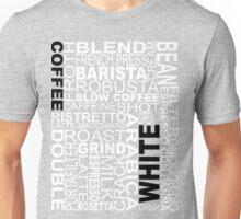 White coffee...WORD!! Unisex T-Shirt