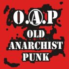 O.A.P - OLD ANARCHIST PUNK by Karl Willson