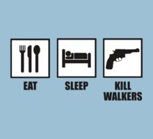 Eat, Sleep, Kill Walkers by ScottW93