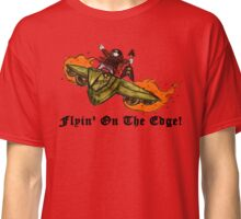 Flyin' On the Edge Classic T-Shirt