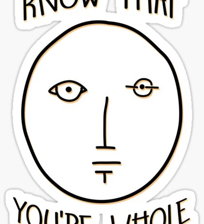 Know That You're Whole Sticker