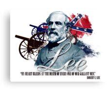 """Robert E Lee """"My Heart Bleeds"""" Canvas Print"""
