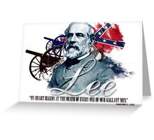 "Robert E Lee ""My Heart Bleeds"" Greeting Card"