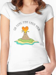 Me Lava You Long Time Women's Fitted Scoop T-Shirt