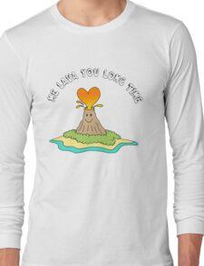Me Lava You Long Time Long Sleeve T-Shirt