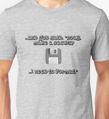 Noah, make a backup Unisex T-Shirt