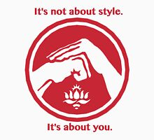 It's not about style. (Red text) Unisex T-Shirt