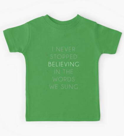 I never stopped believing Kids Tee