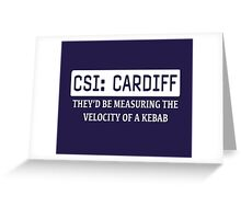 CSI Cardiff Greeting Card