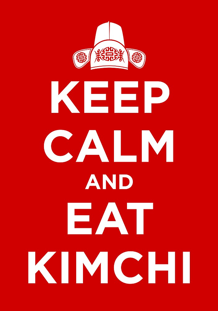 Keep Calm and Eat Kimchi by Halvetica