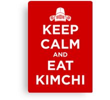 Keep Calm and Eat Kimchi Canvas Print
