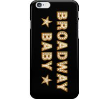 Broadway Baby iPhone Case/Skin