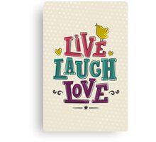 LIVE LAUGH LOVE Canvas Print