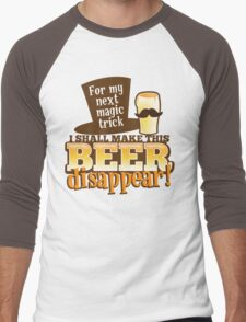For my next MAGIC TRICK - I shall make this BEER Disappear! Men's Baseball ¾ T-Shirt