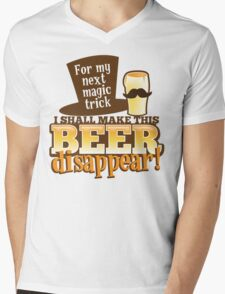 For my next MAGIC TRICK - I shall make this BEER Disappear! Mens V-Neck T-Shirt