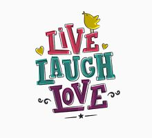 LIVE LAUGH LOVE Unisex T-Shirt