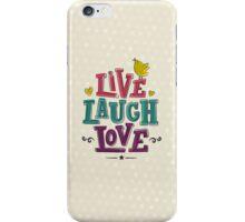 LIVE LAUGH LOVE iPhone Case/Skin