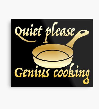 Quiet please GENIUS COOKING Metal Print