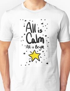 All is Calm All is Bright T-Shirt