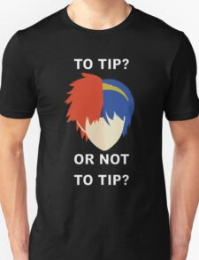 To Tip? or Not to Tip? T-Shirt
