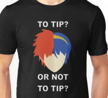 To Tip? or Not to Tip? Unisex T-Shirt